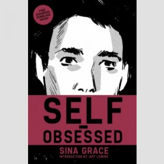 Sina Grace's Self-Obsessed Touching upon current struggles faced by millennials, Grace crafts an autobiographical comic that is entertaining and racy