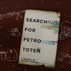 Searching for Petronius Totem novel Humorous and absurd, Unwin's newest work adds Hamilton flair to ridiculous situations
