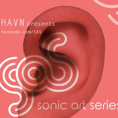 Sound art is making waves An inside look at HAVN's Sonic Art Series
