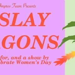 Slaying dragons on and off stage Why more female-identifying students should try improv